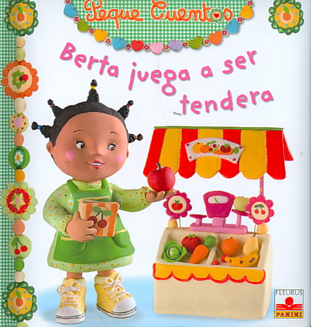 Berta juega a ser tendera/ Berta Plays Shopkeeper By Beaumont, Emilie/ Brassart, Rene (PHT)/ Oriol, David Egea (TRN)